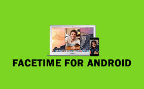facetime for android app facetime for android apk and install facetime for android
