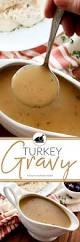 best recipes for thanksgiving turkey 25 best ideas about homemade turkey gravy on pinterest the yum