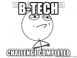 Challenge Completed Meme - b tech challenge completed challenge completed meme generator