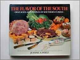cuisine jeanne the flavor of the south delicacies and staples of southern cuisine