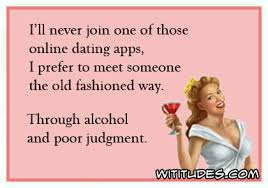 online ecards i will never join online dating app prefer meet someone