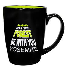 Coffe Mug by May The Forest Be With You Coffee Mug Yosemite Online Store