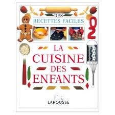 livre larousse cuisine des livres de recettes pour enfants cannelle et chocolat