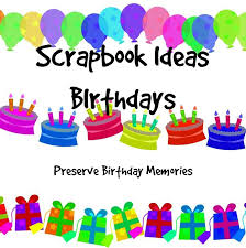 scrapbook ideas birthdays