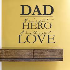 dad a son s first hero a daughter s first love dad a son s first hero a daughter s first love