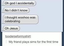 Sims Meme - hahaha this happened to my cousin too xd sim memes