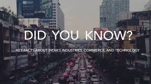 did you key facts about india s industries commerce and
