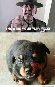Show Me Meme - show me your war face weknowmemes