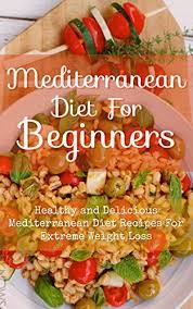 top 10 weight loss recipes mediterranean diet recipes extreme