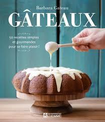livre cuisine homme livre gâteaux 50 recettes simples et gourmandes pour se faire