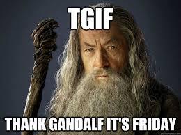 Thank Fuck Its Friday Meme - tgif memes quickmeme