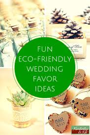 eco friendly wedding favors best 25 eco wedding ideas ideas on budget friendly