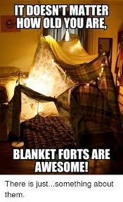 Blanket Fort Meme - 25 best memes about blanket fort blanket fort memes