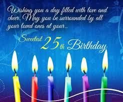 25th birthday card quotes quotesgram 25th birthday wishes quotes cards and messages happy birthday