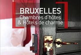 chambres d hotes bruxelles bruxelles chambres d hôtes hôtels de charme joelle rochette
