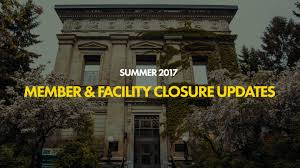 member u0026 facility closure updates summer 2017 the official