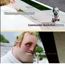 The Incredibles Memes - communist revolution i guess the incredibles know your meme