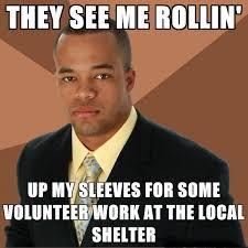 Volunteer Meme - rollin meme sleeves volunteer memes comics pinterest