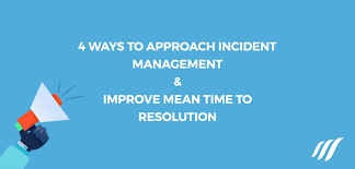 Tis Service Desk Means 4 Ways To Approach Incident Management And Improve Mean Time To