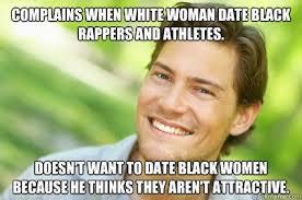 Black Man White Woman Meme - awesome black man white woman meme men logic memes quickmeme
