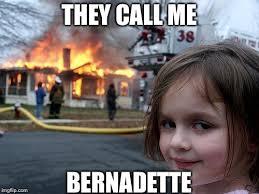 Bernadette Meme - disaster girl meme imgflip