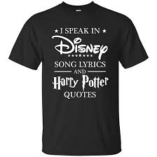 i speak in disney song lyrics and harry potter quotes shirt