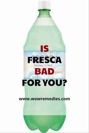 is fresca bad for you learn the truth