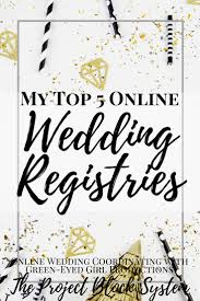 where can i register for my wedding my top 5 online wedding registries where to register green