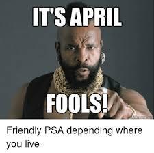 Meme Com - it s april fools meme com friendly psa depending where you live