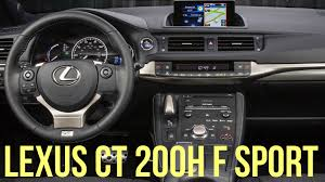 lexus ct 200h 2016 lexus ct 200h f sport interior and exterior youtube
