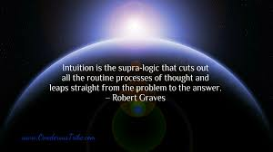 quotes intuition logic how can you leap straight from the problem to the answer