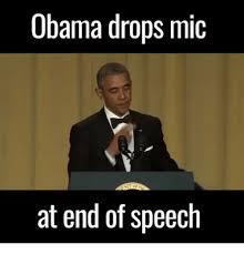 Drop Mic Meme - obama drops mic at end of speech mic meme on me me