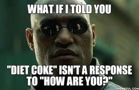 Coke Memes - memes diet coke drunk waiter