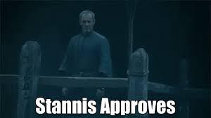 Stannis Baratheon Memes - approves stannis gif find download on gifer 615x344 px