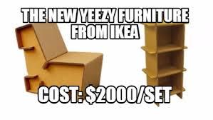 Ikea Furniture Meme - meme creator the new yeezy furniture from ikea cost 2000 set