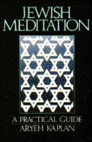 aryeh kaplan books meditation a practical guide book by aryeh kaplan
