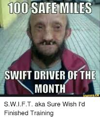Meme Driver - 1000 safe miles swift driver of the month funny swift aka sure