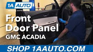 how to remove install front door panel 2012 gmc acadia buy quality