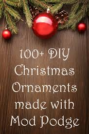 Christmas Decor Diy Ideas With Wood Diy Christmas Ornaments Made With Mod Podge Mod Podge Rocks