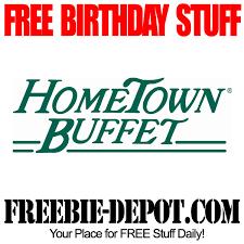 free birthday stuff hometown buffet free bday buffet