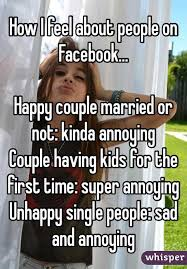 Single People Meme - i feel about people on facebook happy couple married or not