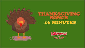 16 minutes thanksgiving songs for children turkey songs for kids