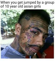 Asian Grandpa Meme - when you get jumped by a group of 10 year old asian girls me asian