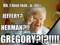 Meme For Grandmother - grandma finds the internet know your meme