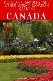 butchart gardens and other great canadian gardens travel2next