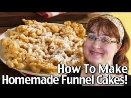 how to make homemade funnel cakes from scratch easy funnel cakes