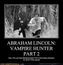 Abraham Lincoln Meme - abraham lincoln vire hunter part 2 very demotivational