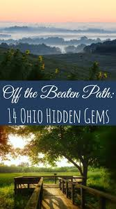 Off the beaten path travel 14 ohio hidden gems things to do in
