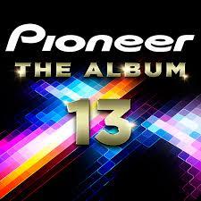 pioneer album various pioneer the album vol 13 at juno