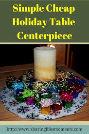Decorate Your Home For Cheap Simple Cheap Holiday Table Centerpiece Sharing Life U0027s Moments